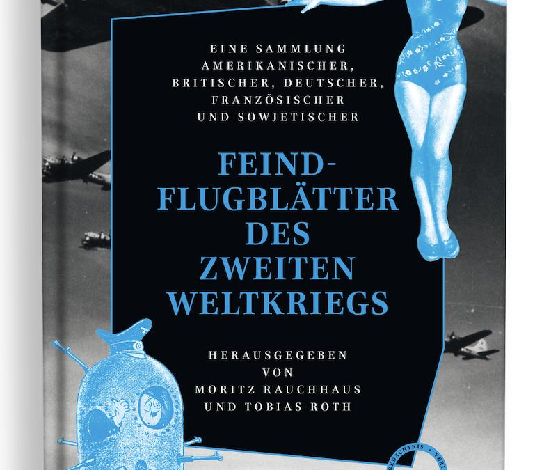 """Buchrezension zu """"Feindflugblätter des Zweiten Weltkriegs"""""""